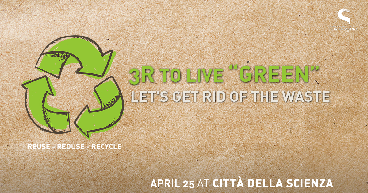 3R per vivere green a Città della Scienza 25 aprile _1200x628 eng