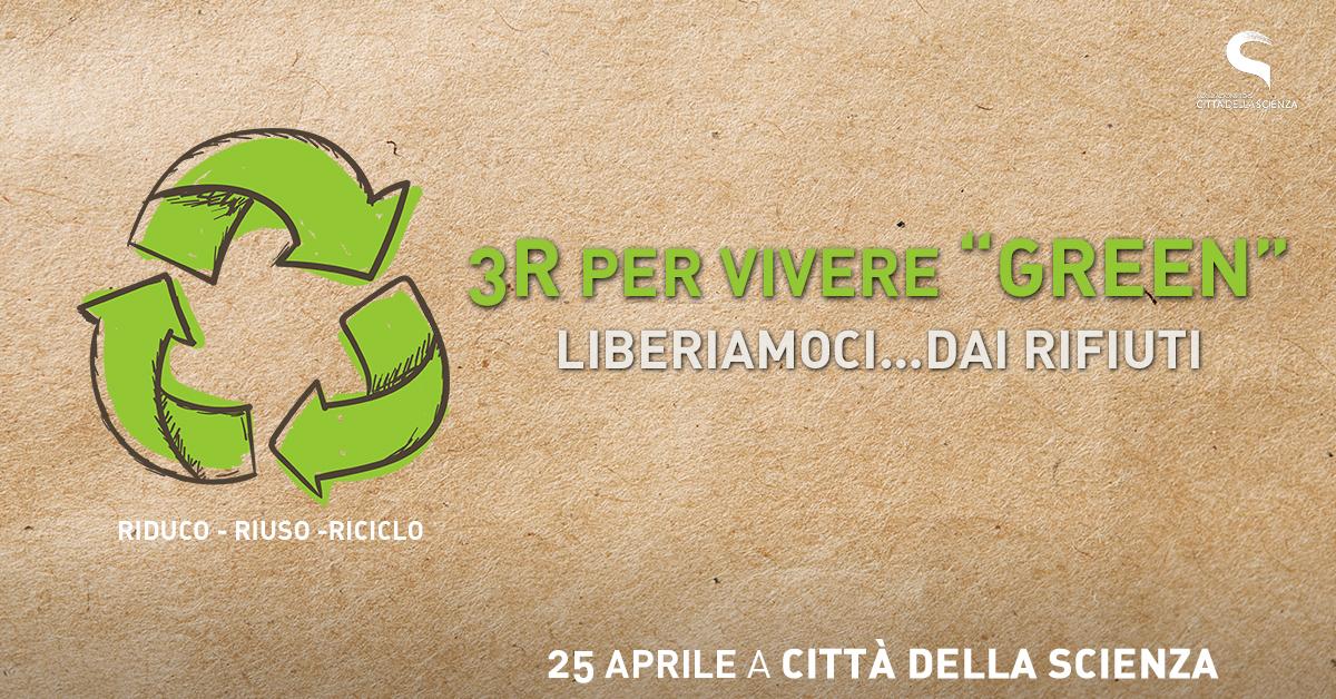 3R per vivere green a Città della Scienza 25 aprile _1200x628