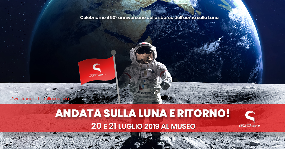 Andata sulla Luna e Ritorno_20 e 21 luglio a Città della Scienza _ITA