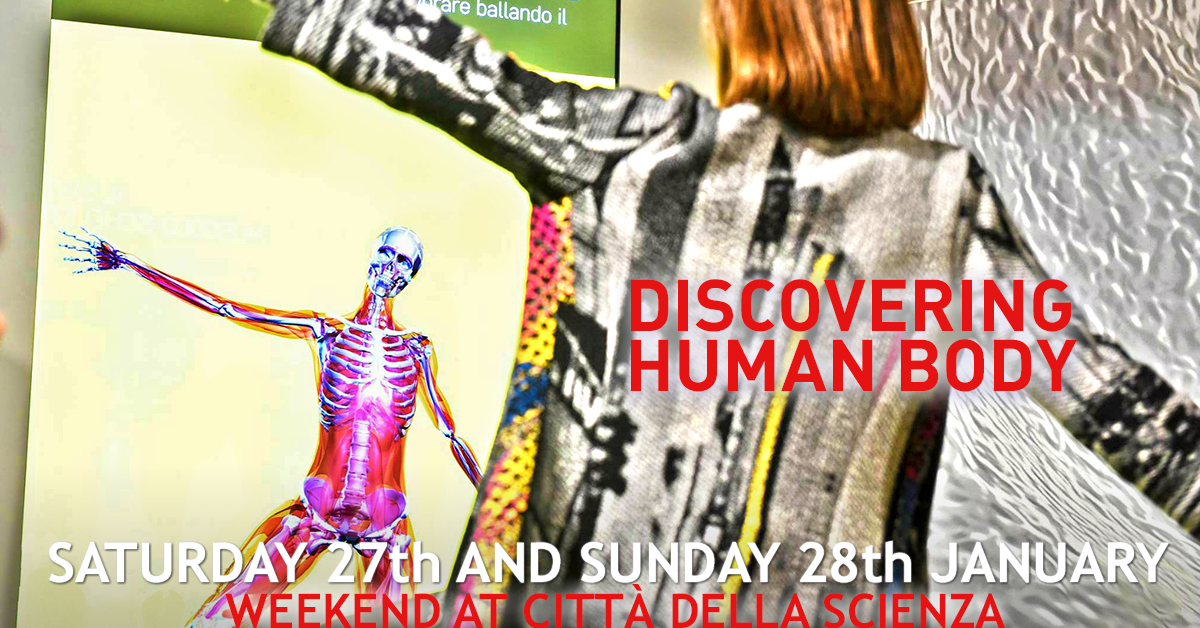 Discovery of the human body at città della scienza_27th 28th january