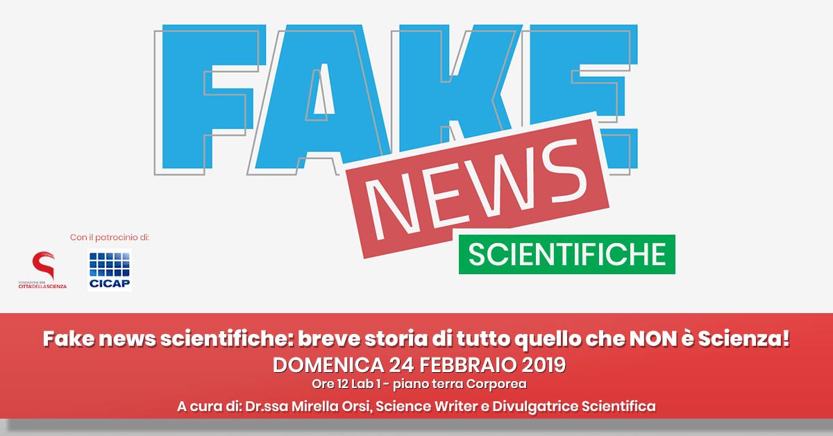 Fake news scientifiche_ 24  febbraio 2019 a Città della Scienza_ITA