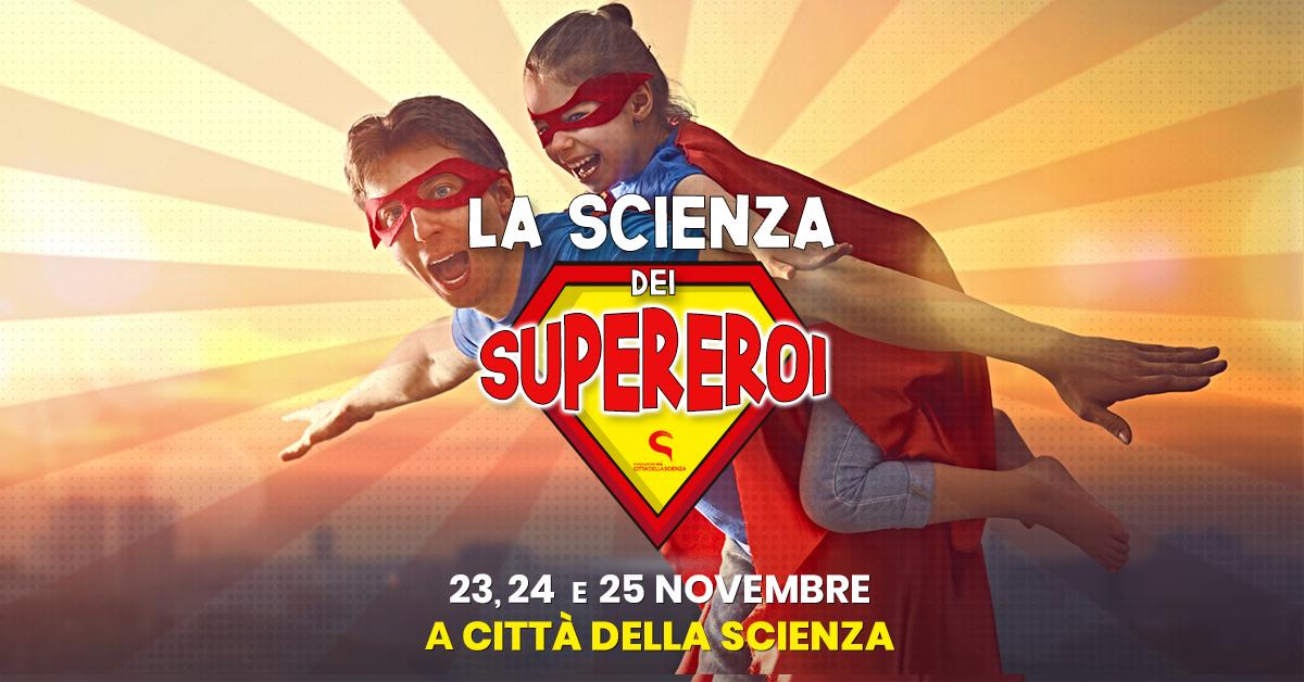 La Scienza Dei Supereroi 23 24 E 25 Novembre 2018