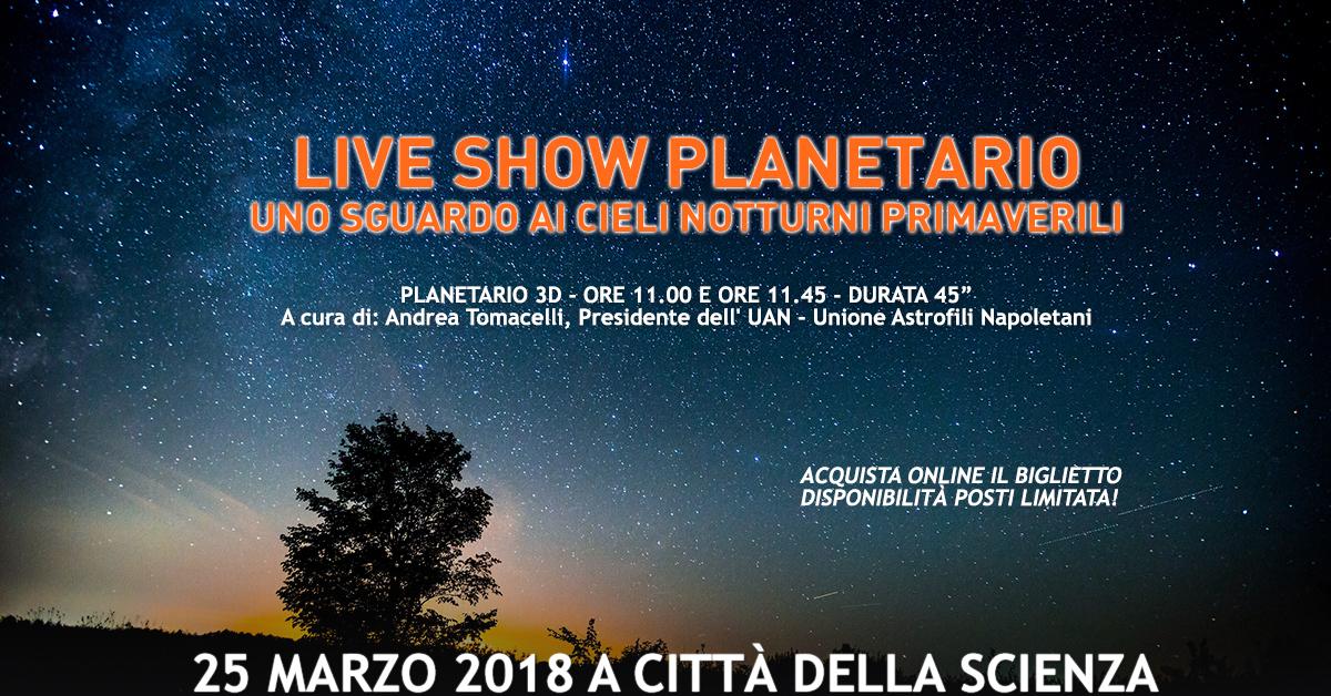 LIVE SHOW PLANETARIO 25 marzo 2018