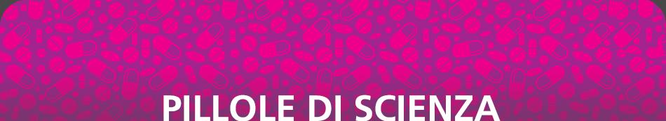 PILLOLE_DI_SCIENZA
