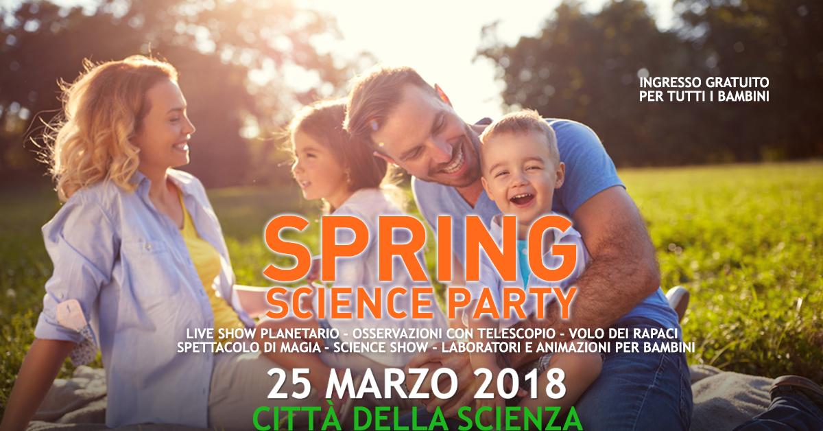 SPRING SCIENCE PARTY - 25 marzo a Città della Scienza_1200x628