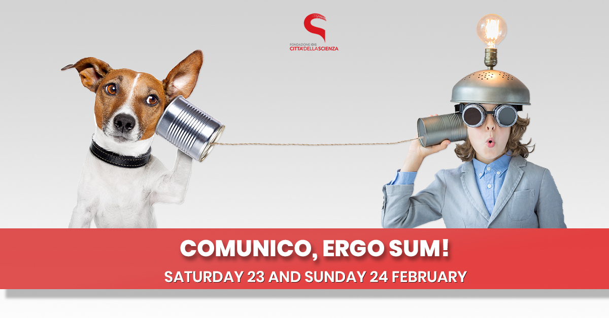 comunico ergo sono_23 e 24 febbraio 2019 a Città della Scienza_ENG