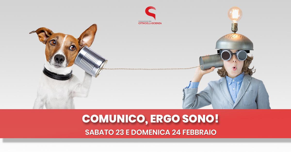 comunico ergo sono_23 e 24 febbraio 2019 a Città della Scienza_ITA