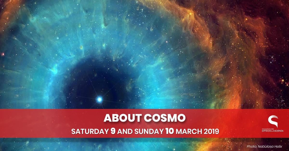 new styles e6e38 87a10 il cosmo e dintorni  9 e 10 marzo 2019 a Città della Scienza ENG
