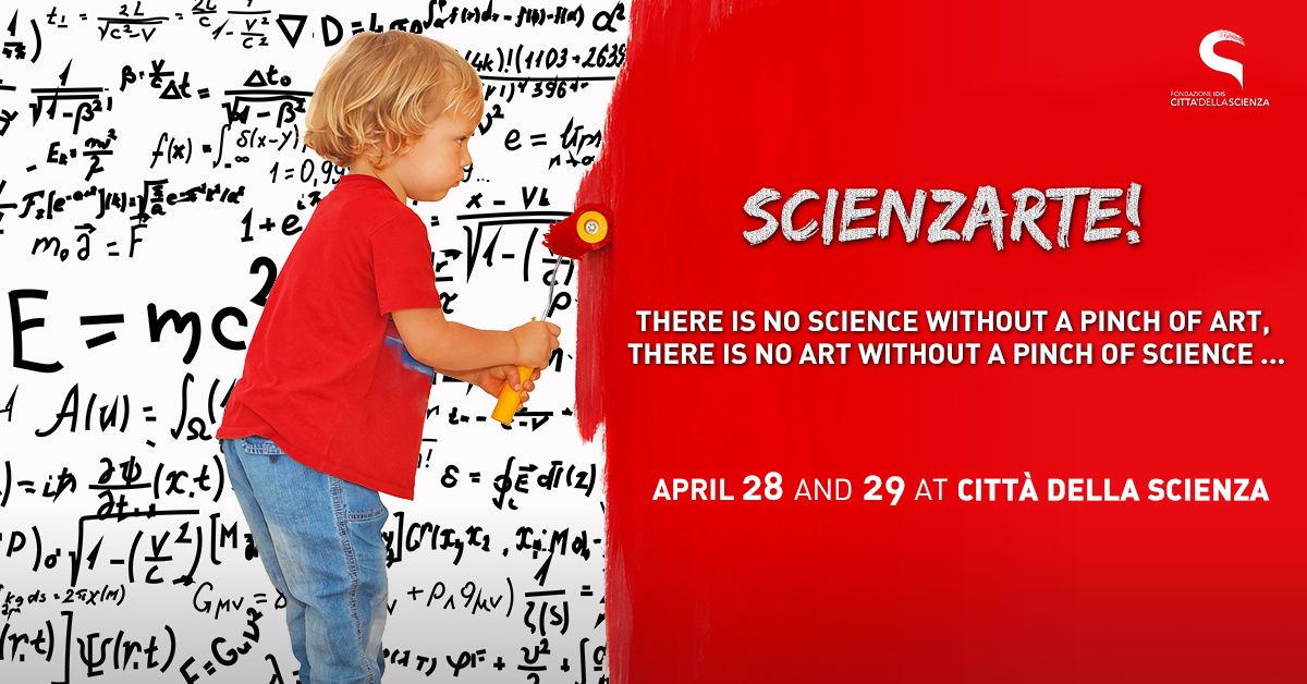 scienzarte at città della scienza - 29 and 29 april 2018 _1200x628